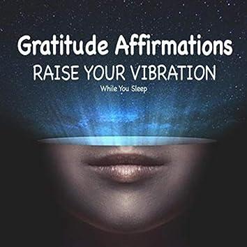Gratitude Affirmations - Raise Your Vibration While You Sleep (feat. Jess Shepherd)