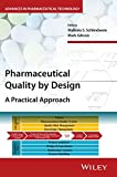 Pharmaceutical Quality by Desi (Advances in Pharmaceutical Technology)