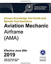 Airman Knowledge Test Guide and Sample Test Questions - Aviation Mechanic Airframe (AMA)