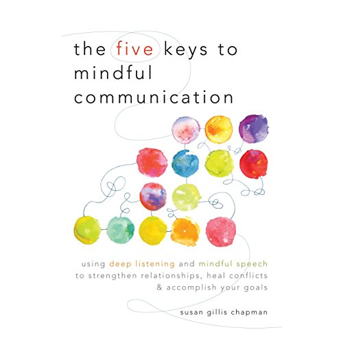 The Five Keys to Mindful Communication cover art