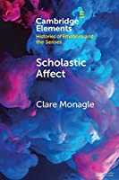 Scholastic Affect: Gender, Maternity and the History of Emotions (Elements in Histories of Emotions and the Senses)