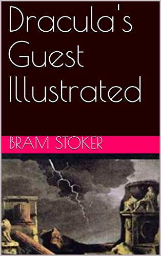 Dracula's Guest Illustrated (English Edition)