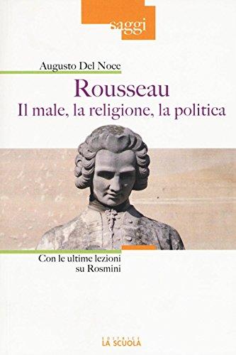 Rousseau. Il male, la religione, la politica. Con le ultime lezioni su Rosmini