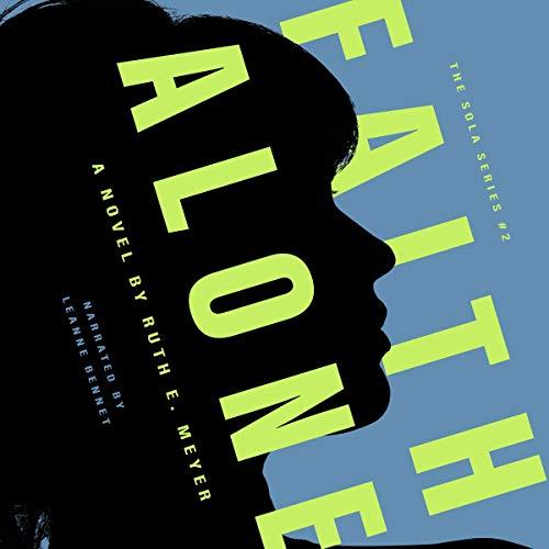 Faith Alone Audiobook By Ruth Meyer cover art