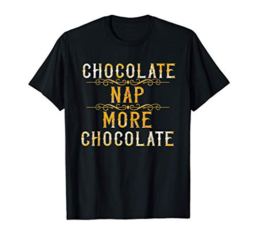 Chocolate Nap More Chocolate Funny Chocolate Lovers Napping T-Shirt