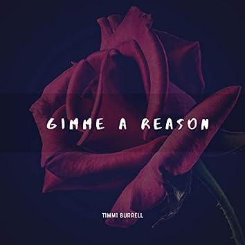 Gimme A Reason
