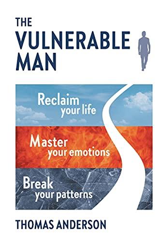 The Vulnerable Man: Break your patt…