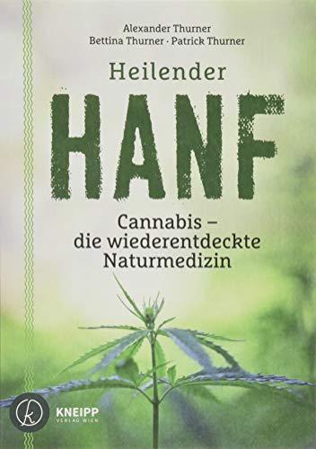 Alexander Thurner u. a.<br />Heilender Hanf: Cannabis - die wiederentdeckte Naturmedizin - jetzt bei Amazon bestellen