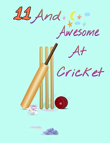 11 And Awesome At Cricket: Sketchbook Activity Book Gift For Cricket Players - Bat And Ball Sketchpad To Draw And Sketch In | Perfect For Drawing And Sketching | Sketchbook Gift ( 8.5 x 11-120 pages)