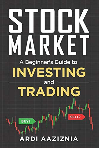 Compare Textbook Prices for Stock Market Explained: A Beginner's Guide to Investing and Trading in the Modern Stock Market Personal Finance and Investing  ISBN 9798695850321 by Aaziznia, Ardi,Aaziznia, Ardi,Aziz, Andrew
