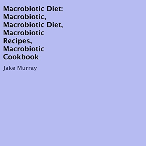 Macrobiotic Diet audiobook cover art