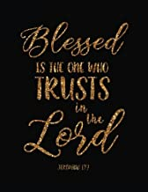 """Blessed is the one who trusts in the Lord: Bible Verse Quote Weekly Daily Monthly Planner 2018  8.5"""" x 11"""" Calendar Schedu..."""