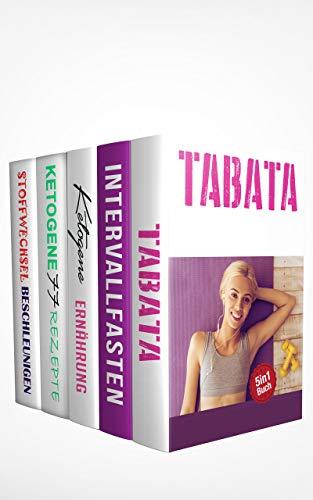 Tabata | Intervallfasten | Ketogene Ernährung | Ketogene Rezepte | Stoffwechsel beschleunigen: Das ultimative Buch für Muskelaufbau und Abnehmen (5in1 Buch) (Abnehmen Buch Box 2)