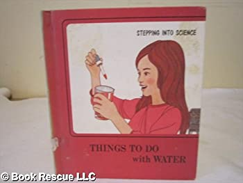 Things to do with water (Her Stepping into science) 0516015656 Book Cover