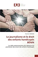 Le journalisme et le droit des enfants handicapés BÉNIN: La radio communautaire de Lokossa et la promotion des droits des enfants handicapés
