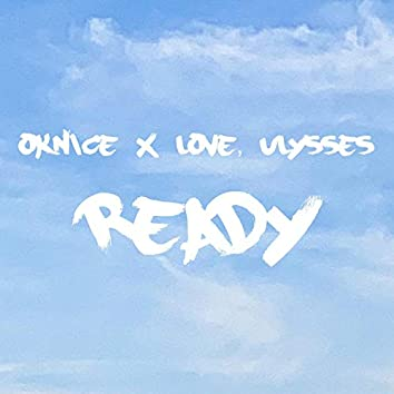 Ready (feat. Love, Ulysses)