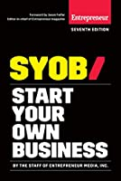 Start Your Own Business: The Only Startup Book You'll Ever Need (Start Your Own...)
