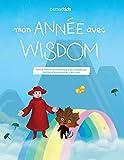 Mon Année avec Wisdom: Jeux et activités pour développer les compétences sociales et émotionnelles - dès 5 ans