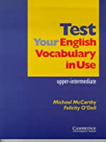 Test Your English Vocabulary in Use , Upper-Intermediate , with Answers