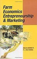 Farm Economics Entrepreneurship and Marketing