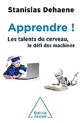 Apprendre ! - Les talents du cerveau, le défi des machines de Stanislas Dehaene