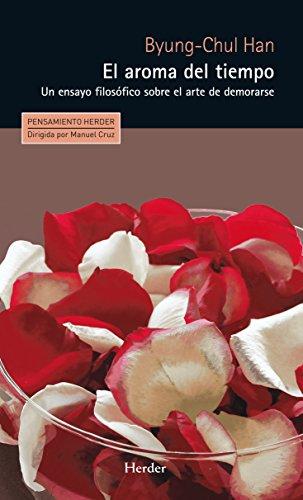 El aroma del tiempo: Un ensayo filosófico sobre el arte de demorarse (Pensamiento Herder) (Spanish Edition)