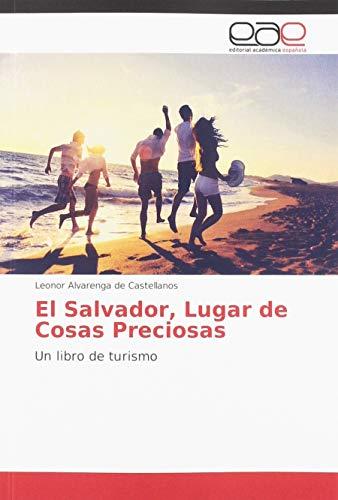 El Salvador, Lugar de Cosas Preciosas: Un libro de turismo