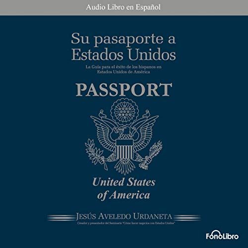 Su Pasaporte a los Estados Unidos [Your Passport to the United States]  By  cover art