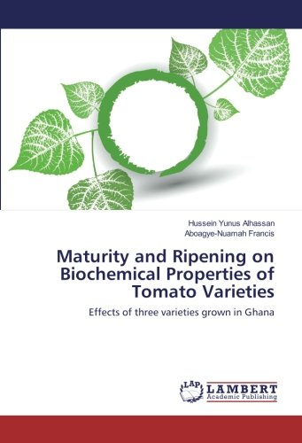 Maturity and Ripening on Biochemical Properties of Tomato Varieties:...