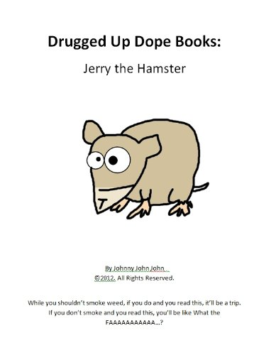 Drugged Up Dope Books: Jerry the Hamster (English Edition)