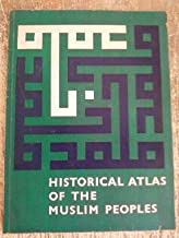Historical Atlas of the Muslim Peoples
