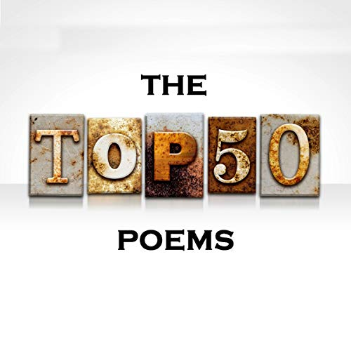 The Top 50 Poems                   By:                                                                                                                                 Rudyard Kipling,                                                                                        Wilfred Owen,                                                                                        John Keats                               Narrated by:                                                                                                                                 Richard Mitchley,                                                                                        Ghizela Rowe,                                                                                        Gideon Wagner                      Length: 2 hrs and 43 mins     Not rated yet     Overall 0.0