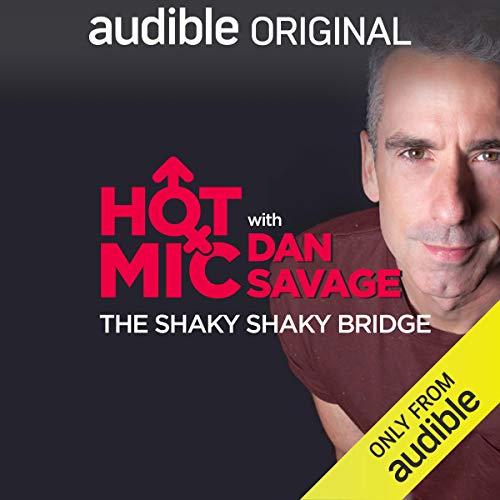 Ep. 9: The Shaky Shaky Bridge (Hot Mic with Dan Savage) copertina