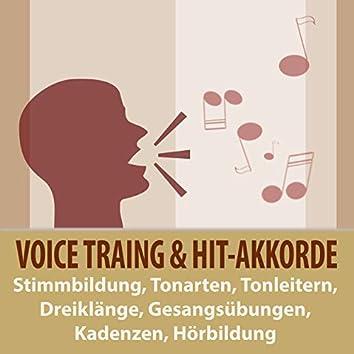 Voice-Training & Hit-Akkorde: Stimmbildung, Tonarten, Tonleitern, Dreiklänge, Gesangsübungen, Kadenzen, Hörbildung