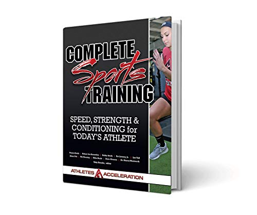 Complete Sports Training: Speed, Strength and Conditioning for Today's Athlete