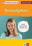 Klett 10-Minuten-Training Mathematik Textaufgaben 5. Klasse: Kleine Lernportionen für jeden Tag