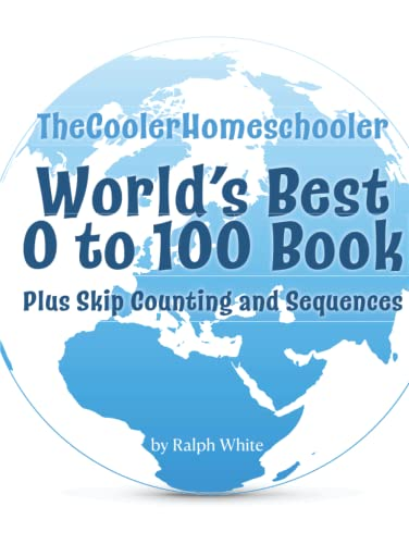 Compare Textbook Prices for World's Best 0 to 100 Book: Plus Skip Counting and Sequences  ISBN 9798494026897 by White, Ralph