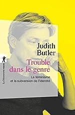 Trouble dans le genre de Judith BUTLER