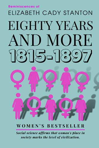 Eighty years and more (1815-1897): Reminiscences of Elizabeth Cady Stanton