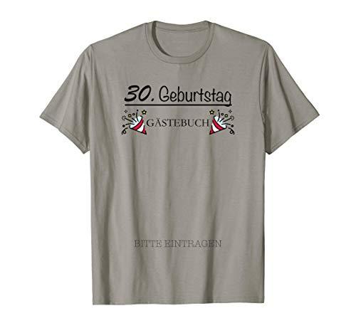 30. Geburtstag Gästebuch für die Gäste auf der tollen Feier T-Shirt