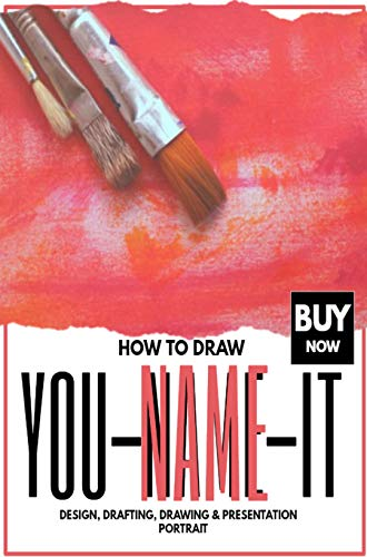 How To Draw, You-Name-It (English Edition)