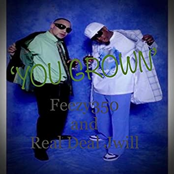 YOU Grown (feat. Real Deal Jwill)