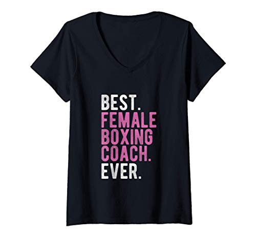 Mujer Best Female Boxing Coach Ever | Funny Girls Boxing Trainer Camiseta Cuello V