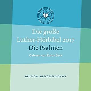 Die große Luther-Hörbibel 2017     Die Psalmen              Autor:                                                                                                                                 Martin Luther                               Sprecher:                                                                                                                                 Rufus Beck                      Spieldauer: 4 Std. und 52 Min.     9 Bewertungen     Gesamt 4,3