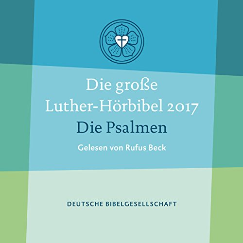 Die große Luther-Hörbibel 2017     Die Psalmen              By:                                                                                                                                 Martin Luther                               Narrated by:                                                                                                                                 Rufus Beck                      Length: 4 hrs and 52 mins     Not rated yet     Overall 0.0