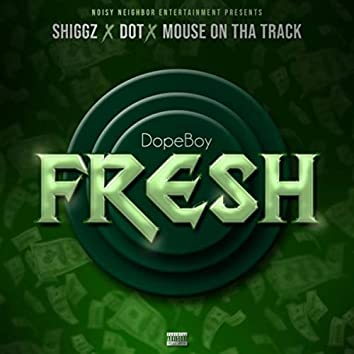 Dope Boy Fresh (feat. Dot & Mouse on Tha Track)