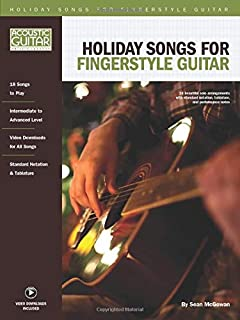 Holiday Songs for Fingerstyle Guitar: Acoustic Guitar Private Lessons Series Audio & Video Downloads Included