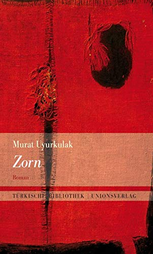 Buchseite und Rezensionen zu 'Zorn: Roman. Türkische Bibliothek' von Murat Uyurkulak