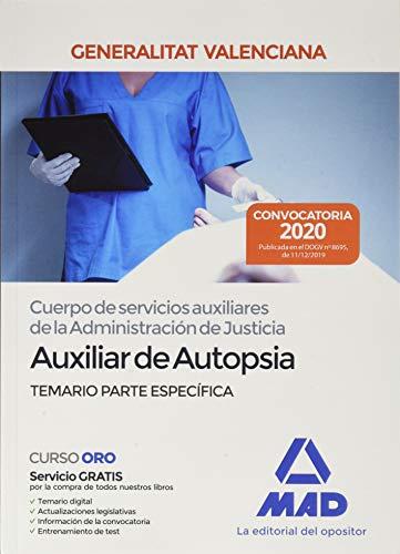 Cuerpo de servicios auxiliares de la Administración de Justicia de la Administración de la Generalitat Valenciana, escala Auxiliar de Autopsia. Temario parte específica