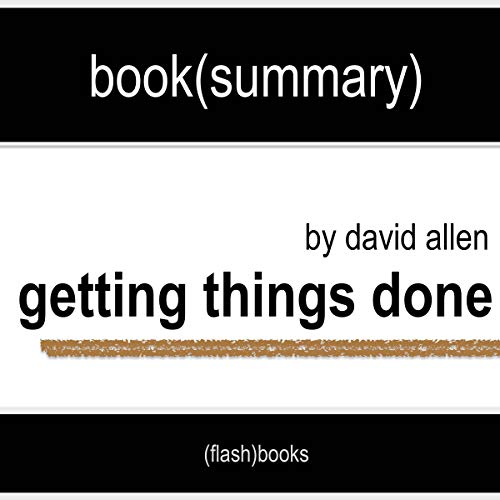Getting Things Done by David Allen - Book Summary cover art